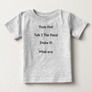 Shake It!, What-eva, Thats Hot!, Talk 2 The Hand T-shirt