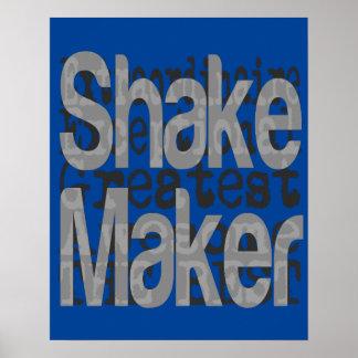 Shake Maker Extraordinaire Poster