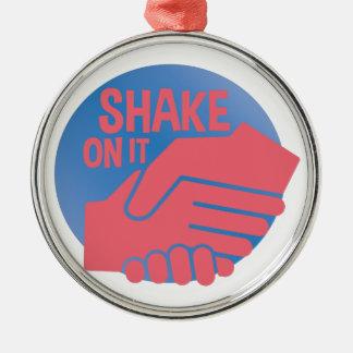 Shake On It Metal Ornament