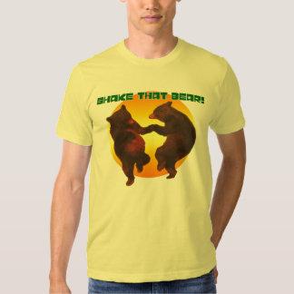 Shake that bear!! shirts