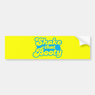 Shake that Booty! Bumper Stickers