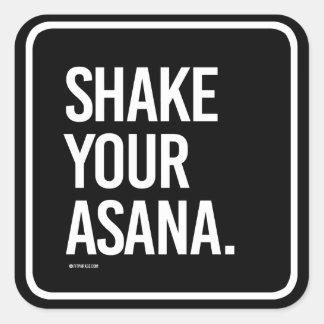 Shake your Asana -   Yoga Fitness -.png Square Sticker