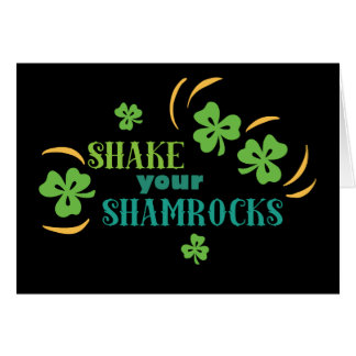Shake Your Shamrocks Card