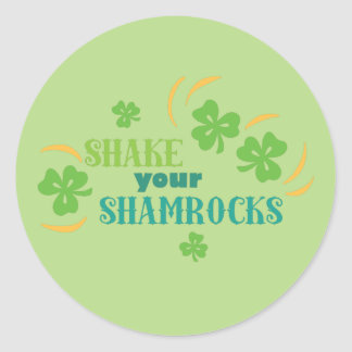 Shake Your Shamrocks Classic Round Sticker