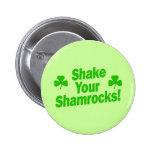 Shake Your Shamrocks! Pins