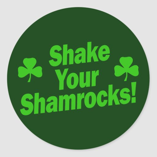 Shake Your Shamrocks! Stickers