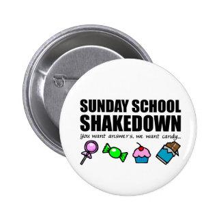 Shakedown de la escuela dominical pin redondo de 2 pulgadas