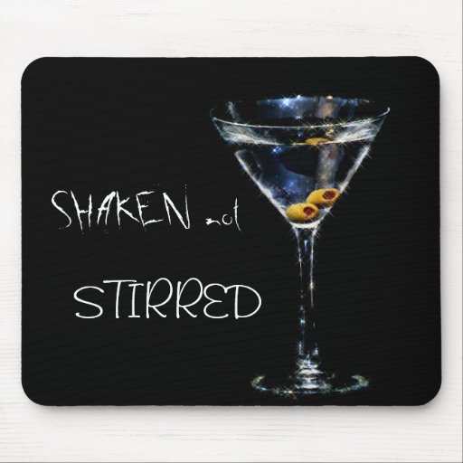 SHAKEN not, STIRRED Mouse Pads