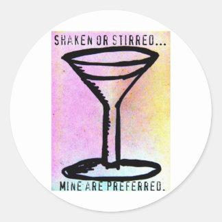 Shaken or stirred...Mine are preferred. Classic Round Sticker