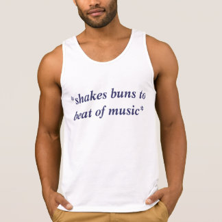 *shakes buns to beat of music* tanktops