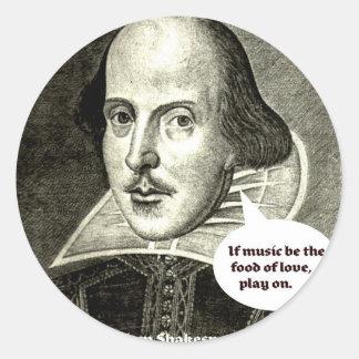 Shakespeare-cita; Si la música sea la comida del a Pegatina Redonda