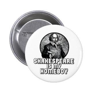 Shakespeare es mi Homeboy Pin Redondo De 2 Pulgadas