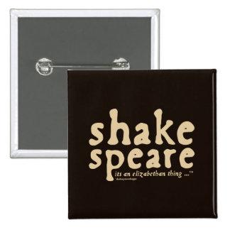 Shakespeare - es una cosa isabelina pin cuadrado
