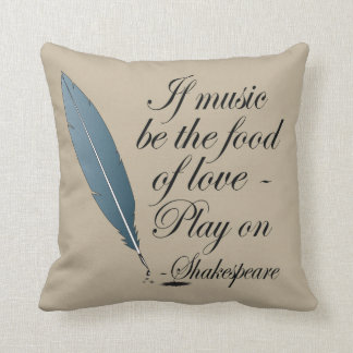 Shakespeare Food Of Love Music Quote Throw Pillow