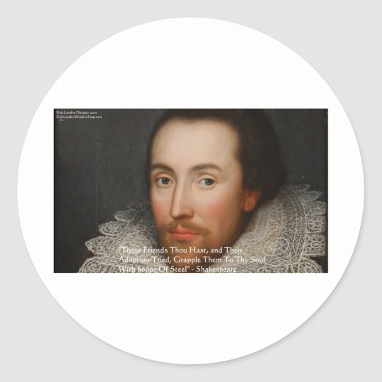 """Shakespeare """"Friends"""" Wisdom Quote Gifts & Tees Classic Round Sticker"""