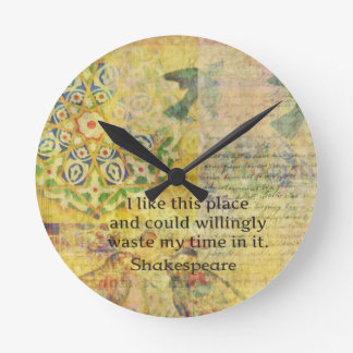 """Shakespeare funny quote """"I like this place.... Clock"""