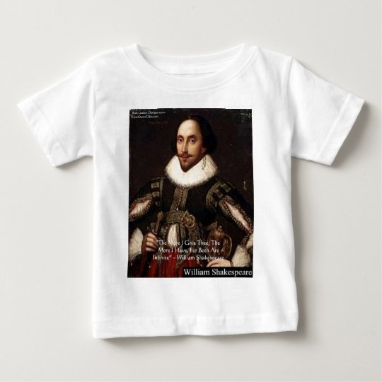 "Shakespeare ""Give Infinitely"" Love Quote Gifts Etc Baby T-Shirt"
