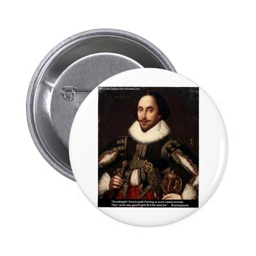 """Shakespeare """"Goodnight, Parting"""" Love Quote Gifts Pin"""