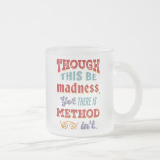 Shakespeare Hamlet Quote - Though This Be Madness Frosted Glass Coffee Mug