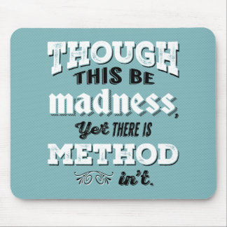 Shakespeare Hamlet Quote - Though This Be Madness Mouse Pad