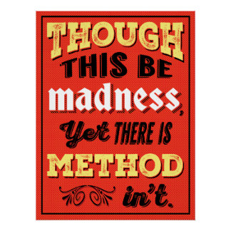 Shakespeare Hamlet Quote - Though This Be Madness Poster