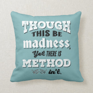 Shakespeare Hamlet Quote - Though This Be Madness Throw Pillow