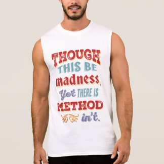 Shakespeare Hamlet Quote - Though This Be Madness Sleeveless Shirt