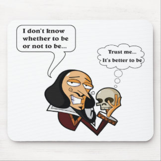 Shakespeare Hamlet, To Be or Not To Be Mouse Pad