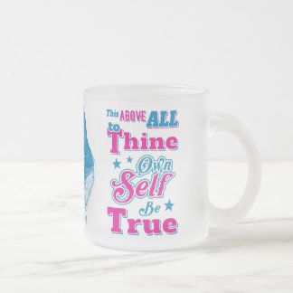 Shakespeare Hamlet To Thine Own Self Be True Quote Frosted Glass Coffee Mug