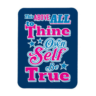 Shakespeare Hamlet To Thine Own Self Be True Quote Magnet