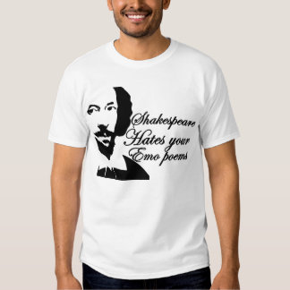 Shakespeare hates emo poems tshirts