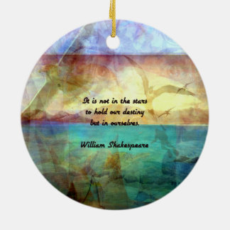 Shakespeare Inspirational Quote About Destiny Ceramic Ornament