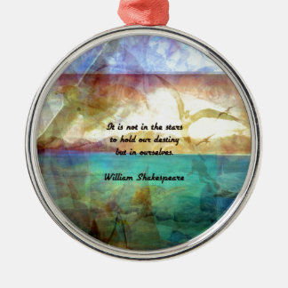 Shakespeare Inspirational Quote About Destiny Metal Ornament