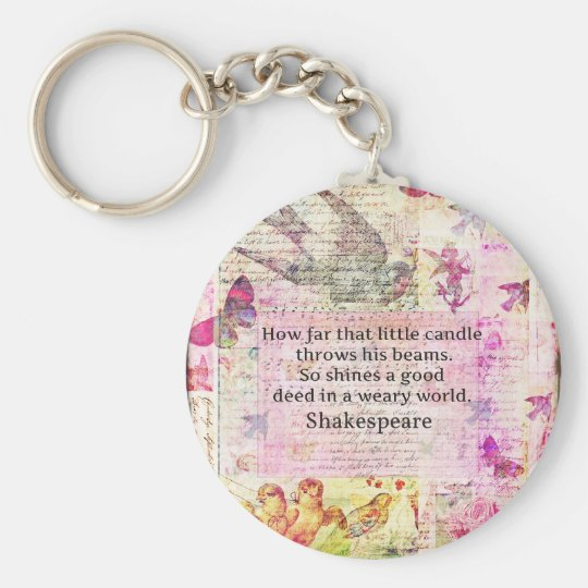 Shakespeare  inspirational quote about good deeds keychain