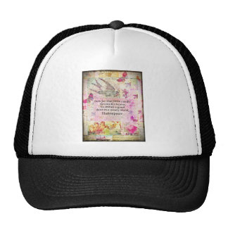 Shakespeare  inspirational quote about good deeds trucker hat