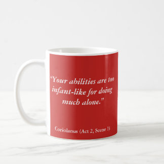 "Shakespeare Insults: ""Your abilities are too. . ."" Coffee Mug"