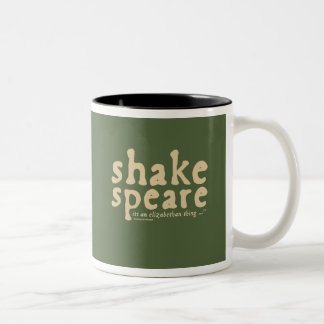 Shakespeare - it s an Elizabethan thing Mug