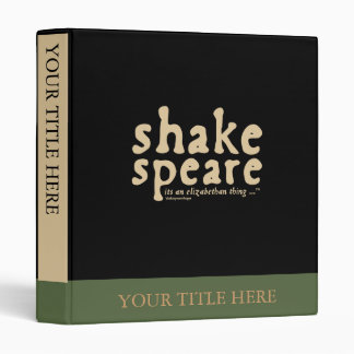 Shakespeare - it's an Elizabethan thing 3 Ring Binder