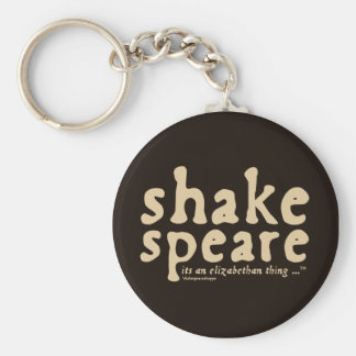 Shakespeare - it's an Elizabethan thing Basic Round Button Keychain