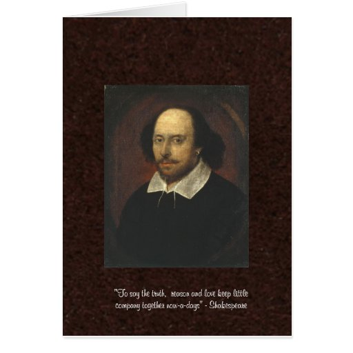 "Shakespeare ""Love/Reason"" Quote Greeting Card"