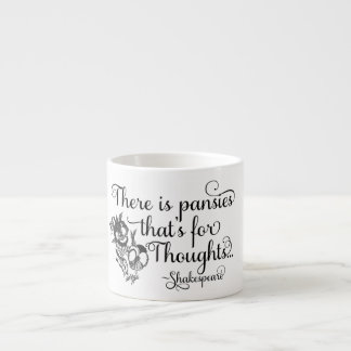 Shakespeare Mug, Pansies for Thoughts, Hamlet Espresso Cup