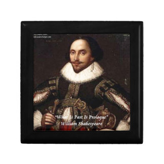 Shakespeare Past Is Prologue Quote Keepsake Box