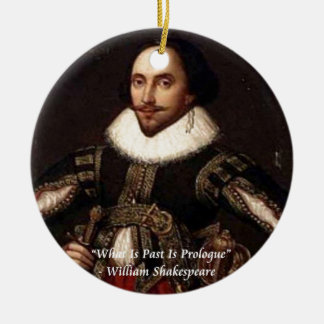 Shakespeare Past Is Prologue Quote Christmas Ornament