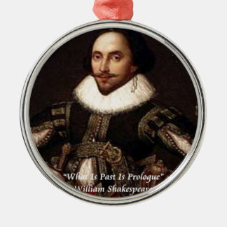 Shakespeare Past Is Prologue Quote Ornaments