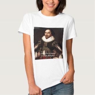Shakespeare Past Is Prologue Quote T-shirt