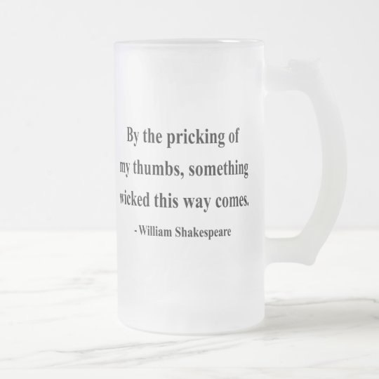 Shakespeare Quote 10a Frosted Glass Beer Mug