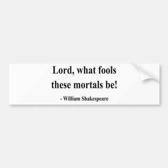 Shakespeare Quote 1a Bumper Sticker