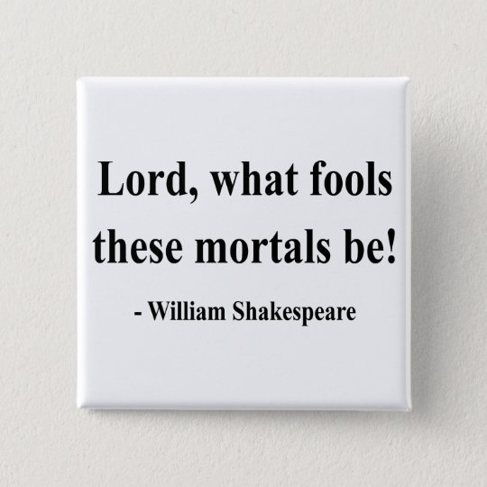 Shakespeare Quote 1a Button
