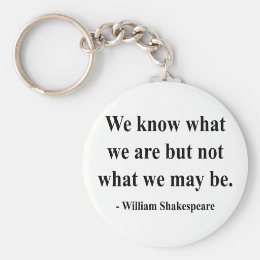 Shakespeare Quote 3a Keychain