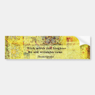 Shakespeare quote about happiness and laughter bumper sticker